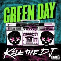 KILL THE DJ letra GREEN DAY
