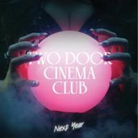 Next Year de Two Door Cinema Club