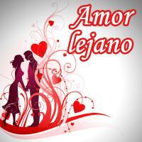 Amor lejano - Canciones Románticas