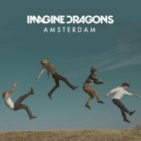 Canción 'Amsterdam' interpretada por Imagine Dragons