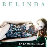 Canción 'En La Obscuridad' interpretada por Belinda