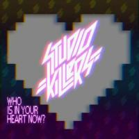Who is in your heart now? - Studio Killers