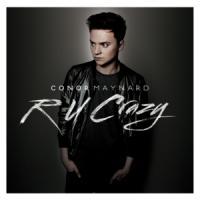 Canción 'R U Crazy' interpretada por Conor Maynard