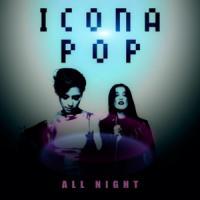 Canción 'All Night' interpretada por Icona Pop
