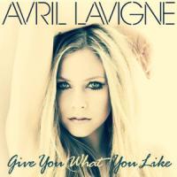 Canción 'Give You What You Like' interpretada por Avril Lavigne