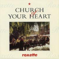 'Church Of Your Heart' de Roxette