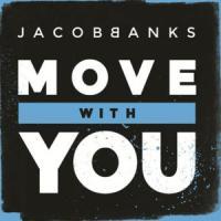 Canción 'Move With You' interpretada por Jacob Banks