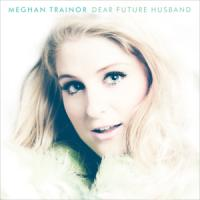 Dear Future Husband de Meghan Trainor