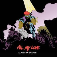 All my love - Ariana Grande