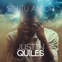 'Sin Tu Amor' de Justin Quiles