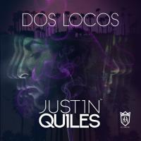 Canción 'Dos Locos' interpretada por Justin Quiles