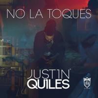 'No La Toques' de Justin Quiles