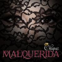 LA MALQUERIDA letra CHIQUIS RIVERA