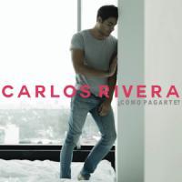 Como Pagarte? - Carlos Rivera