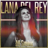 ALL SMILES letra LANA DEL REY