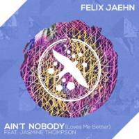 Ain't Nobody (Loves Me Better) de Felix Jaehn