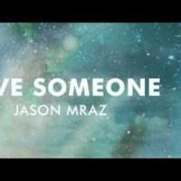 Canción 'Love Someone' interpretada por Jason Mraz
