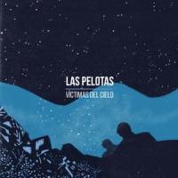 Canción 'Víctimas del cielo' interpretada por Las Pelotas