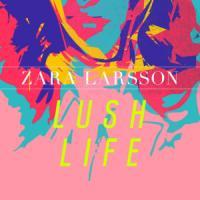Canción 'Lush Life' interpretada por Zara Larsson
