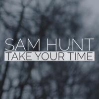 Canción 'Take Your Time' interpretada por Sam Hunt