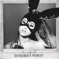 Canción 'Dangerous Woman' interpretada por Ariana Grande