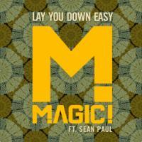 Lay You Down Easy - Magic