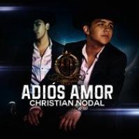 Canción 'Adiós Amor' interpretada por Christian Nodal