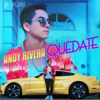 Canción 'Quédate' interpretada por Andy Rivera