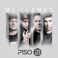 Canción 'Me Llamas' interpretada por Piso 21
