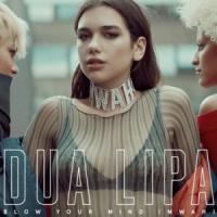 Blow Your Mind (Mwah) - Dua Lipa