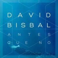Antes Que No - David Bisbal
