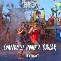 Canción 'Cuando se pone a bailar' interpretada por Rombai