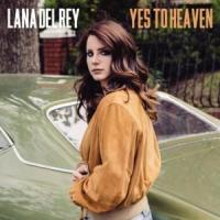 Yes To Heaven - Lana Del Rey