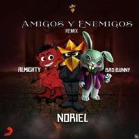 Canción 'Amigos Y Enemigos Remix' interpretada por Noriel