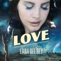 LOVE letra LANA DEL REY