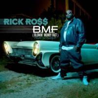 Canción 'B.M.F. Blowin' Money Fast' interpretada por Rick Ross