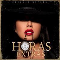 Horas Extras - Chiquis Rivera