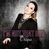 I'M NOT THAT GIRL letra CHIQUIS RIVERA