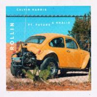 ROLLIN letra CALVIN HARRIS