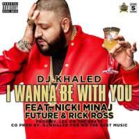 Canción 'I Wanna Be With You' interpretada por DJ Khaled