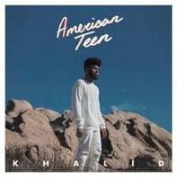 Letra American Teen Khalid