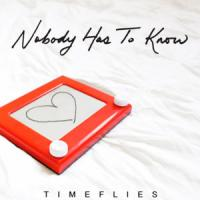 Canción 'Nobody Has To Know' interpretada por Timeflies