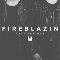 Fireblazin - Capital Kings
