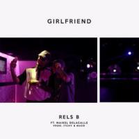 Girlfriend de Rels B