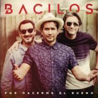 Canción 'Por Hacerme el Bueno' interpretada por Bacilos
