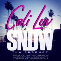 Cali Luv - Snow Tha Product