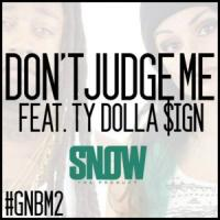 Don't Judge Me - Snow Tha Product