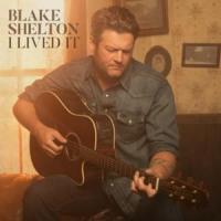 I Lived It - Blake Shelton