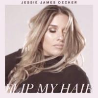 Canción 'Flip My Hair' interpretada por Jessie James