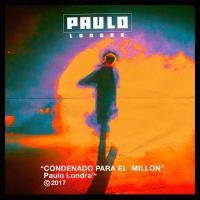 Canción 'Condenado Para El Millón' interpretada por Paulo Londra